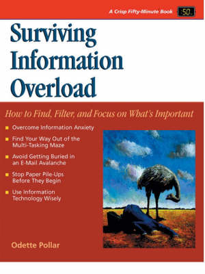 Surviving Information Overload: How to Find, Filter, and Focus on What's Important (Paperback)