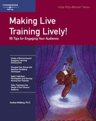 Making Live Training Lively: 50 Tips for Engaging Your Audience (Paperback)