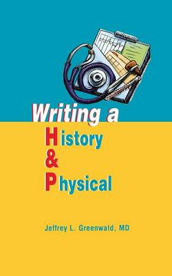 Writing a History and Physical (Paperback)