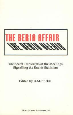 Beria Affair: Secret Transcripts of the Meetings Signalling the End of Stalinism (Hardback)