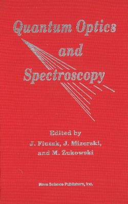 Quantum Optics & Spectroscopy: Proceedings of the 18th International School of Quantum Optics & Spectroscopy, Gdansk-Sobieszewo, 3-8 September 1990 (Hardback)