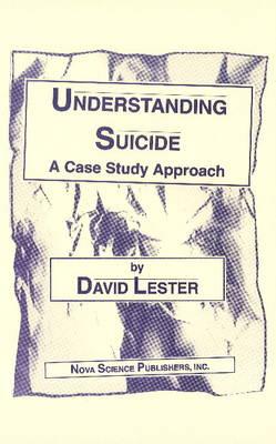 Understanding Suicide: A Case Study Approach (Hardback)
