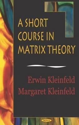 Short Course in Matrix Theory (Hardback)