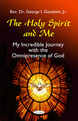 Holy Spirit & Me: My Incredible Journey with the Omnipresence of God (Paperback)