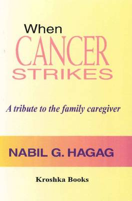 When Cancer Strikes: A Tribute to the Family Caregiver (Hardback)