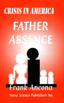 Crisis in America: Father Absence (Hardback)