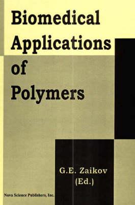 Biomedical Applications of Polymers (Hardback)