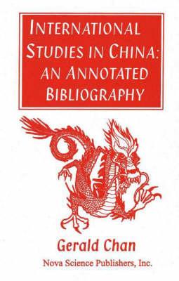 International Studies in China: An Annotated Bibliography (Hardback)
