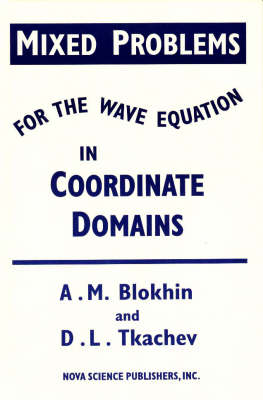 Mixed Problems for the Wave Equation in Coordinate Domains (Hardback)