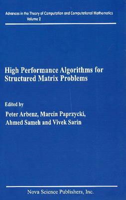 High Performance Algorithms for Structured Matrix Problems (Hardback)
