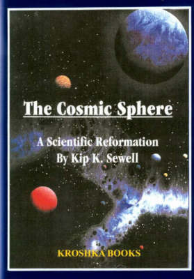 Cosmic Sphere: A Scientific Reformation (Hardback)