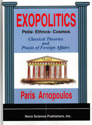 Exopolitics: Classical Theories and Praxis of Foreign Affairs (Hardback)