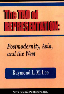 The Tao of Representation: Postmodernity, Asia and the West (Hardback)