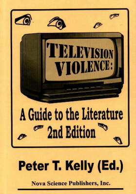 Television Violence: A Guide to the Literature -- 2nd Edition (Hardback)