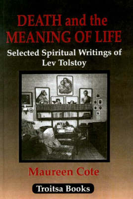 Death and the Meaning of Life by Leo Tolstoy, Maureen Cote | Waterstones