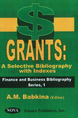 Grants -- a Selective Bibliography with Indexes (Hardback)