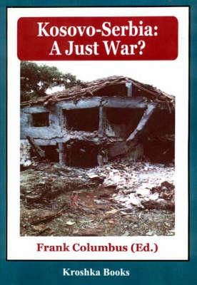 Kosovo-Serbia: A Just War? (Paperback)