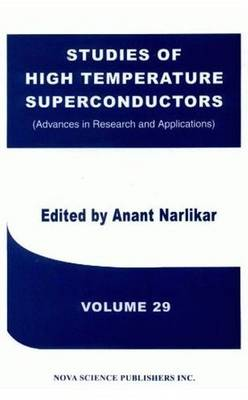 Studies of High Temperature Superconductors: Volume 29 -- Advances in Research & Applications (Paperback)