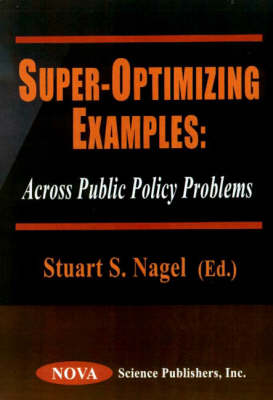 Super-Optimizing Examples: Across Public Policy Problems (Hardback)