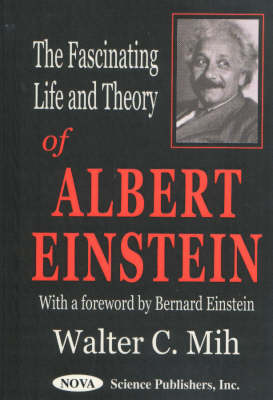 The Fascinating Life and Theory of Albert Einstein (Hardback)