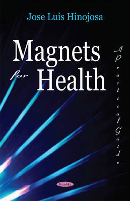 Magnets for Health: A Practical Guide (Hardback)