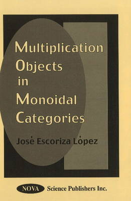 Multiplication Objects in Monoidal Categories (Hardback)