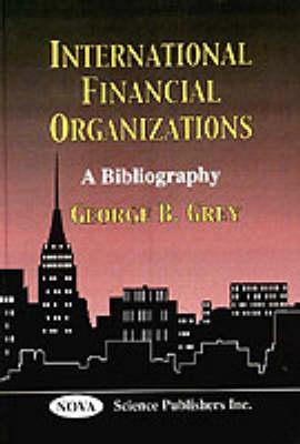 International Financial Organizations: A Bibliography (Hardback)