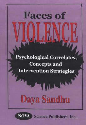 Faces of Violence: Psychological Correlates, Concepts & Intervention Strategies (Hardback)