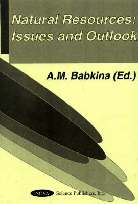 Natural Resources: Issues & Outlook (Hardback)