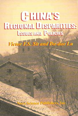 China's Regional Disparities: Issues & Policies (Hardback)