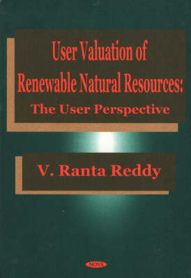 User Valuation of Renewable Natural Resources: The User Perspective (Hardback)