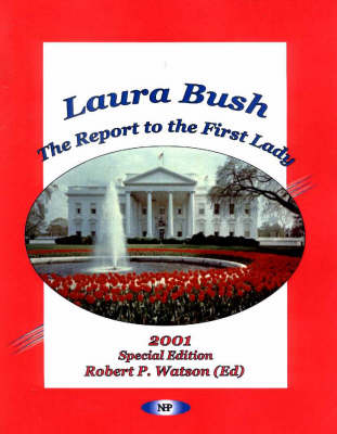 Laura Bush: The Report to the First Lady -- 2001 Special Edition (Paperback)