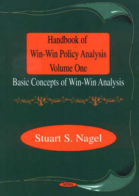 Handbook of Win-Win Policy Analysis, Volume 1: Basic Concepts of Win-Win Analysis (Hardback)
