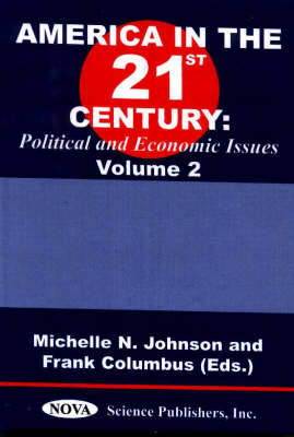 America in the 21st Century: Political & Economic Issues - Volume 2 (Hardback)