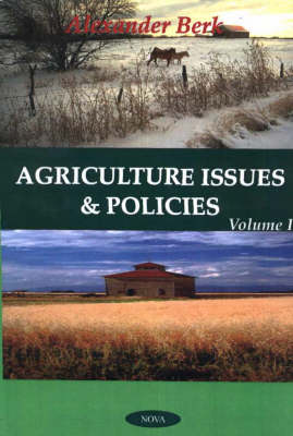Agriculture Issues & Policies: Volume 1 (Hardback)