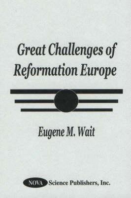 Great Challenges of Reformation Europe (Hardback)