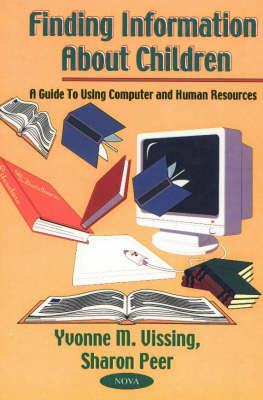 Finding Information About Children: A Guide to Using Computer & Human Resources (Paperback)