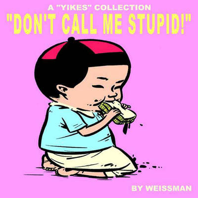 Don't Call Me Stupid: A Yikes Collection (Paperback)