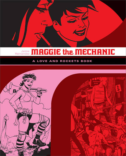 Love And Rockets: Maggie The Mechanic