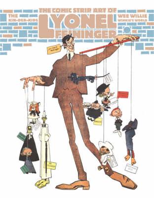 The Kin-der Kids: The Comic-Strip Art of Lyonel Feininger (Paperback)