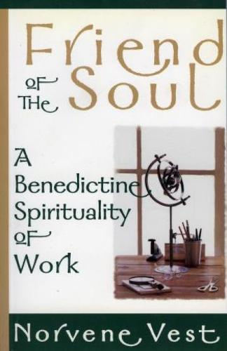 Friend of the Soul: A Benedictine Spirituality of Work (Paperback)