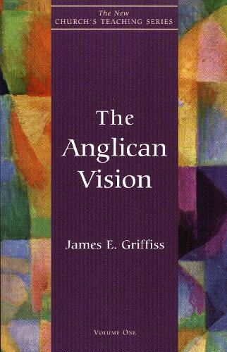 Anglican Vision - New Church's Teaching Series 1 (Paperback)