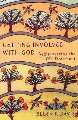 Getting Involved with God: Rediscovering the Old Testament (Paperback)