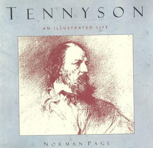 Tennyson: An Illustrated Life (Hardback)