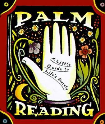 Palm Reading: A Little Guide To Life's Secrets (Hardback)