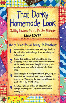 That Dorky Homemade Look: Quilting Lessons from a Parallel Universe (Paperback)