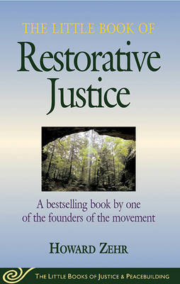 Little Book of Restorative Justice: A Bestselling Book by One of the Founders of the Movement (Paperback)