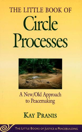Little Book of Circle Processes: A New/Old Approach To Peacemaking (Paperback)