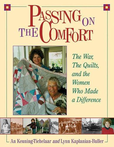 Passing on the Comfort: The War, The Quilts, And The Women Who Made A Difference (Paperback)