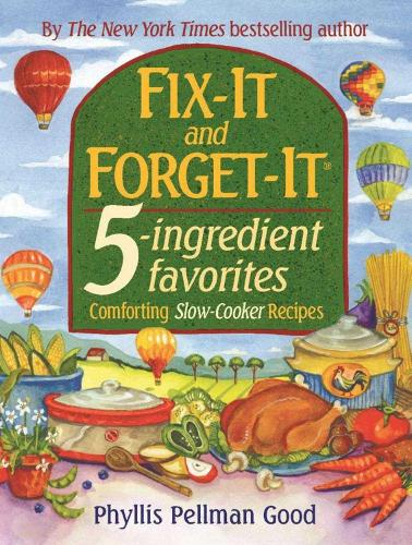 Fix-It and Forget-It 5-ingredient favorites: Comforting Slow-Cooker Recipes (Hardback)